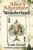 Alice's Adventures in Wonderland (Original 1865 Edition - Illustrated by Marta...