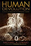 Human Devolution: A Vedic Alternative to Darwin's Theory By Michael A. Cremo