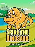 Spike the Dinosaur: Fun Short Stories and Jokes for Kids (Fun Time Reader Book 6)