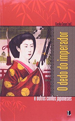 O dedo do imperador. Outros contos japoneses