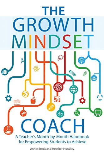 The Growth Mindset Coach: A Teacher's Month-by-Month Handbook for Empowering Students to Achieve (Growth Mindset for Teachers)