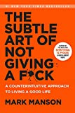 The Subtle Art of Not Giving a F*ck: A...
