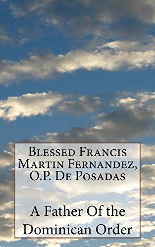 Blessed Francis Martin Fernandez, O.P. De Posadas