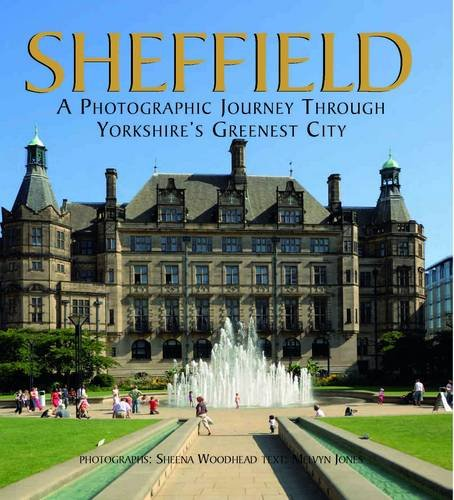 Sheffield: A Photographic Journey Through Yorkshire's Greenest City (Heritage Landscapes)