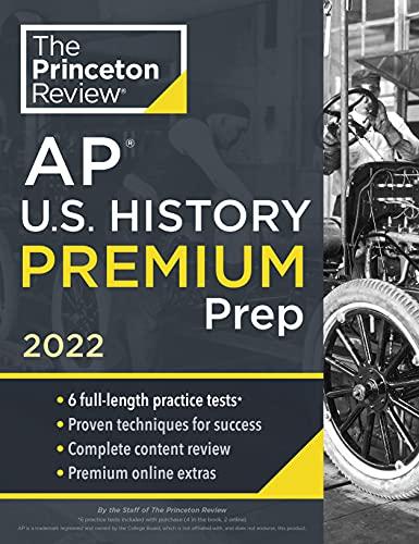 Princeton Review AP U.S. History Premium Prep, 2022: 6...