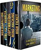 MARKETING: Strategie e tecniche di comunicazione e brand positioning. Contiene Web Marketing, PNL per la Vendita, Copywriting: Scrivere per vendere, Mind Hacking e High Ticket
