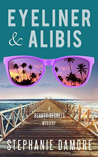 Eyeliner & Alibis: Beauty Secrets Mystery Book 3 (English Edition)