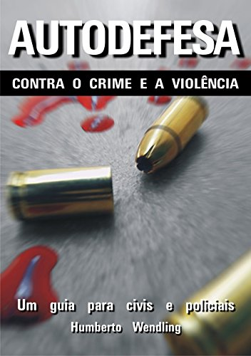 Autodefesa Contra o Crime e a Violência