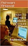 How To Hack Facebook Account Easily?