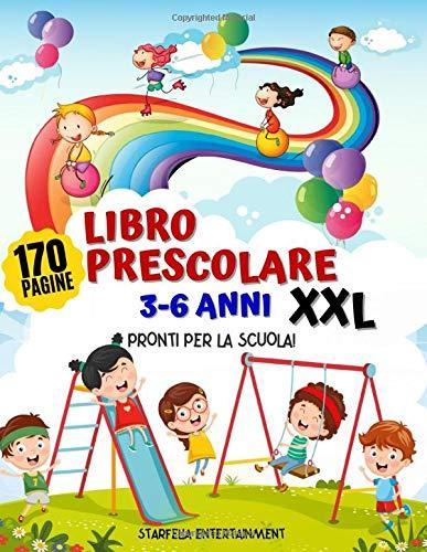 Libro Prescolare 3-6 anni XXL: Pronti per la Scuola! Il MAXI Quaderno di Giochi e Attivit per...