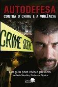 Autodefensa contra el crimen y la violencia: una guía para civiles y policías