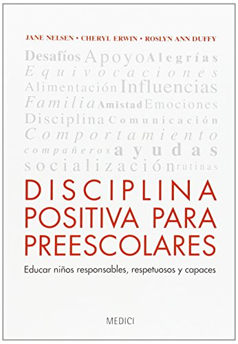 Disciplina Positiva Para Preescolares (NIÑOS: EDUCACIÓN Y CUIDADOS)