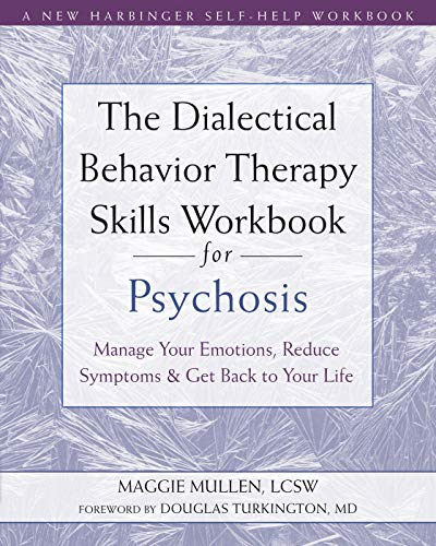 The Dialectical Behavior Therapy Skills Workbook for...