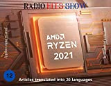 AMD RYZEN 2021 : Translated articles, journalists weekly, shipping news book, RADIO HITS SHOW, BOOK 12, (English Edition)