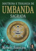 Doctrina y teología de la Sagrada Umbanda: La religión de los misterios: un himno de amor a la vida