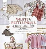 Gilets et petits pulls à tricoter pour bébé