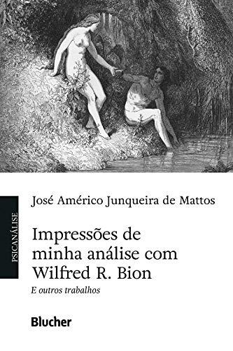 Impresiones de mi análisis con Wilfred R. Bion y otras obras