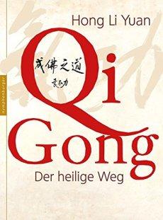 Qi Gong: Der heilige Weg