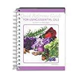 Coil Bound 'Quick Reference Guide for Using Essential Oils' (2018 Edition) by Connie and Alan Higley, 494 pages