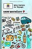 Saint Barthelemy Carnet de Voyage: Journal de bord avec guide pour enfants....
