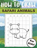 How to Draw Safari Animals For Kids: Easy Drawing Technique Book that Makes it Fun to Draw Wild Creatures!
