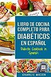 LIBRO DE COCINA COMPLETO PARA DIABÉTICOS En Español / Diabetic Cookbook in Spanish