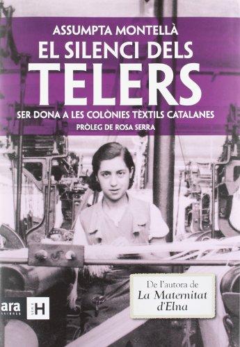 El silenci dels telers: Ser dona a les colònies textils catalanes: Ser dona a les colònies tèxtil