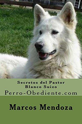 Secretos del Pastor Blanco Suizo: Perro-Obediente.com