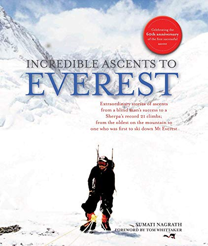 Incredible Ascents to Everest: Celebrating 60 Years of the First Successful Ascent
