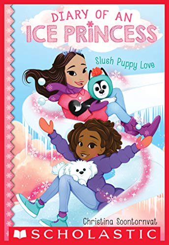 Slush Puppy Love (Diary of an Ice Princess #5) - Kindle edition by  Soontornvat, Christina. Children Kindle eBooks @ Amazon.com.