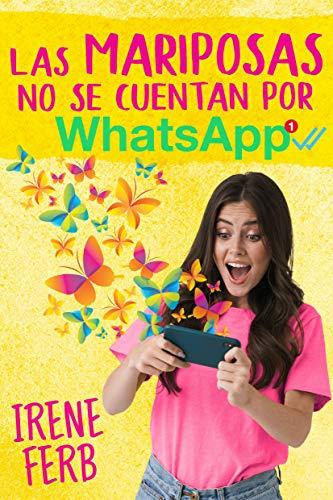 Las mariposas no se cuentan por Whatsapp