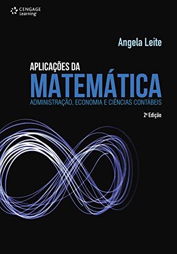 Aplicações da matemática: Administração, economia e ciências contábeis