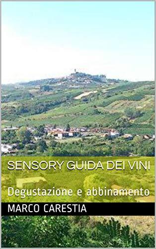 SENSORY Guida dei vini: Degustazione e abbinamento