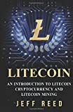 Litecoin: An Introduction to Litecoin Cryptocurrency and Litecoin Mining