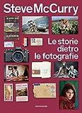 Le storie dietro le fotografie. Ediz. illustrata