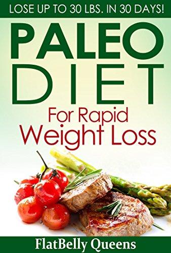 PALEO: Paleo Diet For Rapid Weight Loss: Lose Up To 30 lbs. In 30 Days (Paleo diet, Paleo diet for weight loss, Paleo diet for beginners, Diabetes diet, Ketogenic diet, Anti inflammatory diet) 1