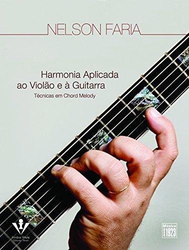 Harmonia Aplicada ao Violão e à Guitarra. Técnicas em Chord Melody
