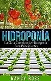 Hidropona: La Gua Completa de Hidropona Para Principiantes