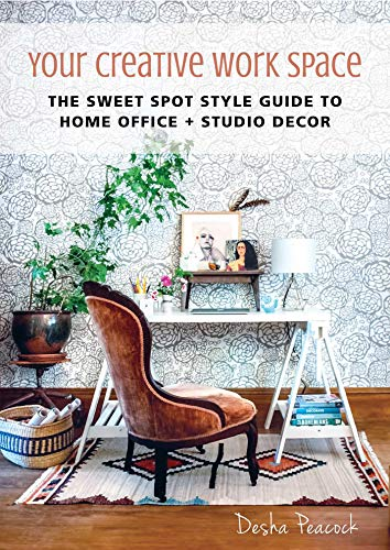 Your Creative Work Space: The Sweet Spot Style Guide to Home Office +...