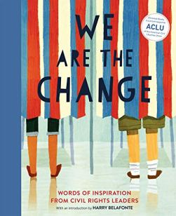 We Are the Change: Words of Inspiration from Civil Rights Leaders by [Harry Belafonte]
