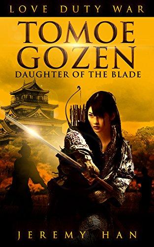 TOMOE GOZEN: DAUGHTER OF THE BLADE (English Edition)
