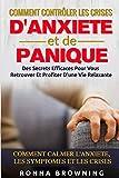 Comment Contrôler Les Crises D'Anxiété et de Panique: Des secrets efficaces pour vous...