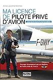Ma licence de pilote privé d'avion: Journal de bord d'une formation (Hors...