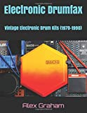 Electronic Drumfax: Vintage Electronic Drum Kits (1970-1990)