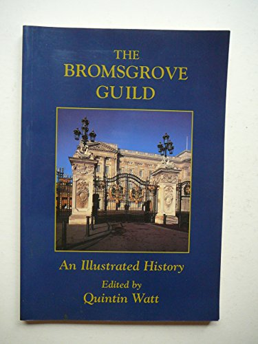 The Bromsgrove Guild: An Illustrated History