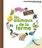 Les animaux de la ferme - La petite encyclopédie - de 3 à 7 ans