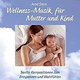 Wellness-Musik für Mutter und Kind