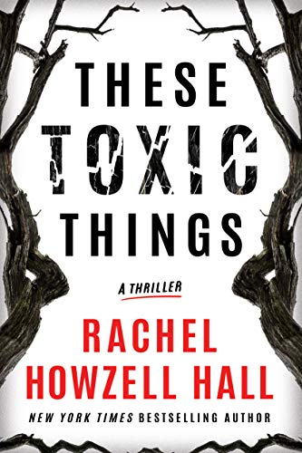These Toxic Things: A Thriller Kindle Edition