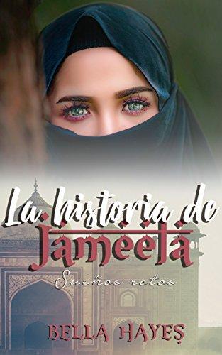 La Historia de Jameela: Sueños Rotos (Hermanas Sfeir nº 2) de Bella Hayes