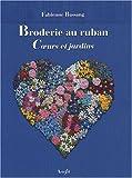 Broderie au Ruban : Coeur et Jardins